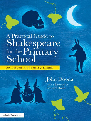 A Practical Guide to Shakespeare for the Primary School PDF
