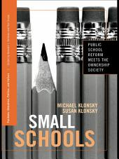 Small Schools: Public School Reform Meets the Ownership Society