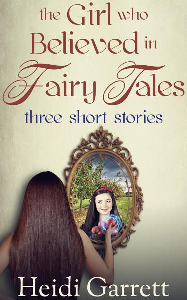 The Girl Who Believed In Fairy Tales