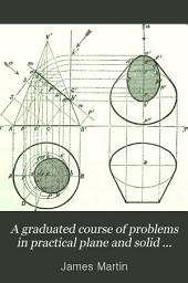 A graduated course of problems in practical plane and solid geometry
