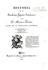 Historia de la revolución hispano-americana: Volumen 3