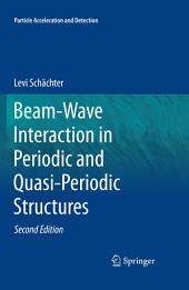Beam-Wave Interaction in Periodic and Quasi-Periodic Structures: Edition 2