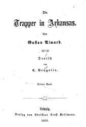 Die Trapper in Arkansas: Von Gustav Aimard. Deutsch von E. Drugulin, Band 3