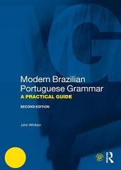 Modern Brazilian Portuguese Grammar: A Practical Guide, Edition 2