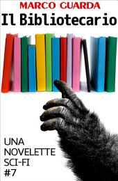 Il Bibliotecario (Una Novelette di Fantascienza #7)
