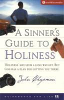 A Sinner s Guide to Holiness
