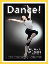 Just Dance! vol. 1: Big Book of Photographs & Dancing Pictures
