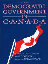 Democratic Government in Canada, 5th Ed