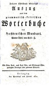 Johann Christoph Adelungs Auszug aus dem grammatisch-kritischen Wörterbuche der Hochdeutschen Mundart: Band 4