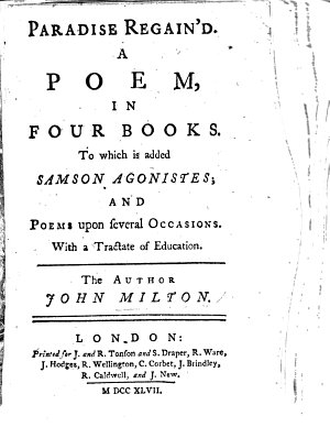 Paradise Regain d     To which is added Samson Agonistes and Poems upon several Occasions  With a Tractate of Education PDF