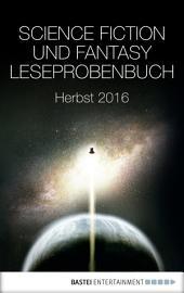 Science Fiction und Fantasy Leseprobenbuch: Herbst 2016