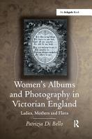 Women s Albums and Photography in Victorian England PDF