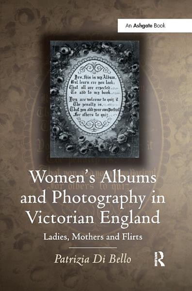 Women s Albums and Photography in Victorian England