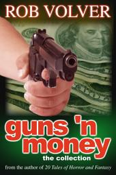 Guns 'n Money: The Collection