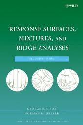 Response Surfaces, Mixtures, and Ridge Analyses: Edition 2