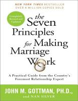 The Seven Principles for Making Marriage Work  A Practical Guide from the Country   s Foremost PDF