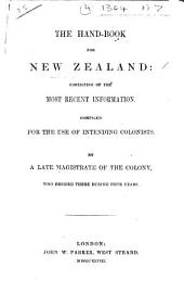 The Hand-book for New Zealand: Consisting of the Most Recent Information