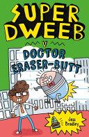 Super Dweeb V  Doctor Eraser Butt PDF