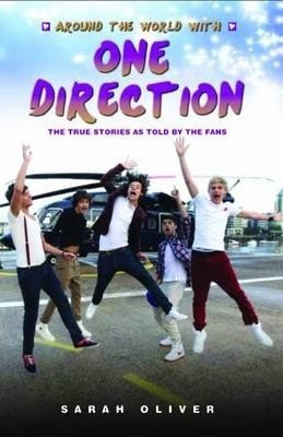 Around the World with One Direction   The True Stories as told by the Fans