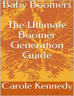Baby Boomers: The Ultimate Boomer Generation Guide