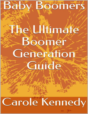 Baby Boomers  The Ultimate Boomer Generation Guide