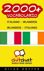 2000+ Italiano - Irlandese Irlandese - Italiano Vocabolario