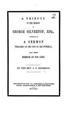 A Tribute to the Memory of George Silvertop  Esq   consisting of a sermon  on Heb  ix  27      and a brief memoir of his life PDF