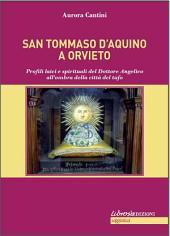 S. Tommaso ad Orvieto: Profili laici e spirituali del Dottore Angelico all'ombra della città del tufo