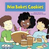 Nia Bakes Cookies