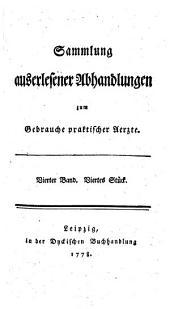 Sammlung auserlesener Abhandlungen zum Gebrauche praktischer Aerzte: Band 4