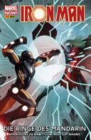 Marvel NOW  PB Iron Man 5   Die Ringe des Mandarin PDF