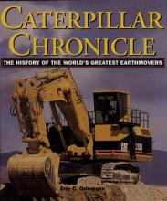 Caterpillar Chronicle   History of the Greatest Earthmovers PDF