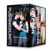 Katie McGarry Pushing the Limits Collection Volume 2: Take Me On\Breaking the Rules\Chasing Impossible, Volume 2