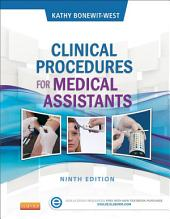 Clinical Procedures for Medical Assistants - E-Book: Edition 9