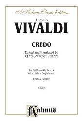 Credo: For SATB Chorus/Choir and Orchestra with Latin and English Text (Choral Score)