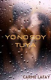 """YO NO SOY TUYA: """"Amores"""" tóxicos"""