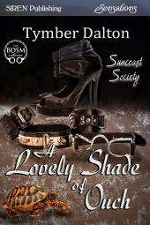 A Lovely Shade of Ouch [Suncoast Society]