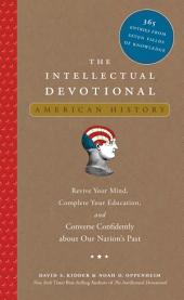 The Intellectual Devotional American History: Revive Your Mind, Complete Your Education, and Converse Confidently about Our Nation's Past