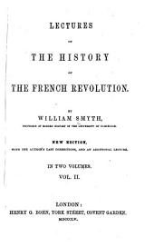 Lectures on the history of the French revolution: Volume 2