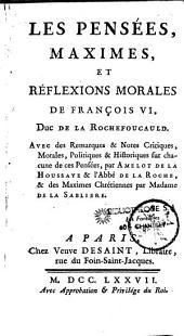 Les pensées, maximes et réflexions morales de François VI, duc de La Rochefoucauld