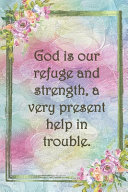 God is Our Refuge and Strength  a Very Present Help in Trouble  PDF
