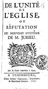 De l'unité de l'église, ou réfutation du nouveau système de M. Jurieu