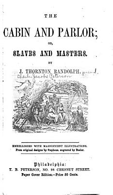The Cabin and Parlor  Or  Slaves and Masters