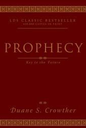 Prophecy: Key to the Future
