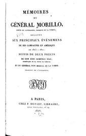 Mémoires du général Morillo, comte de Carthagène, marquis de la Puerta, relatifs aux principaux événemens de ses campagnes en Amérique de 1815 à 1821: suivis de deux précis de Don Jose Domingo Diaz ... et du général Don Miguel de la Torre