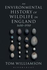 An Environmental History of Wildlife in England 1650 - 1950