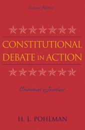Constitutional Debate in Action: Criminal Justice, Edition 2
