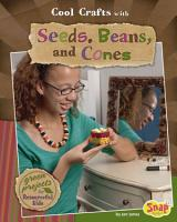 Cool Crafts with Seeds  Beans  and Cones PDF