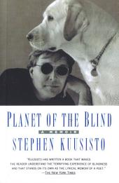 Planet of the Blind: A Memoir