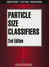 AIChE Equipment Testing Procedure - Particle Size Classifiers: Edition 2